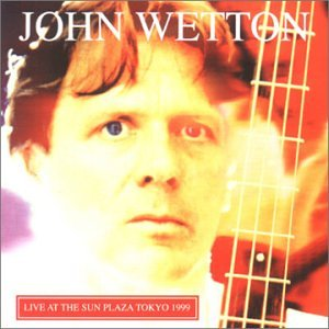 JOHN WETTON-THE OFFICIAL BOOTLEG-ARCHIVE VOLUME 1